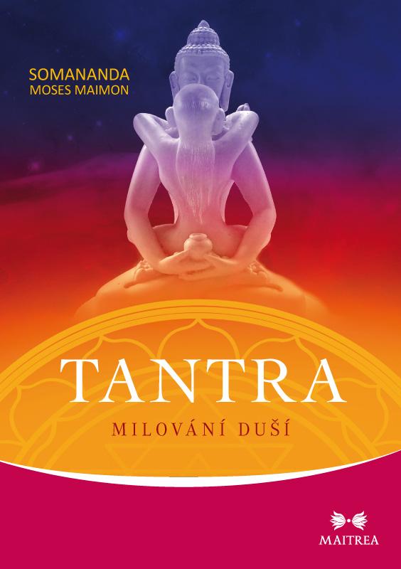 Maitrea Tantra: milování duší - Somananda Moses Maimon
