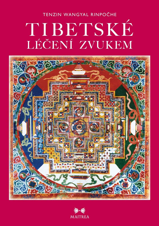 Maitrea Tibetské léčení zvukem - Tenzin Wangyal Rinpočhe (Kniha+CD)