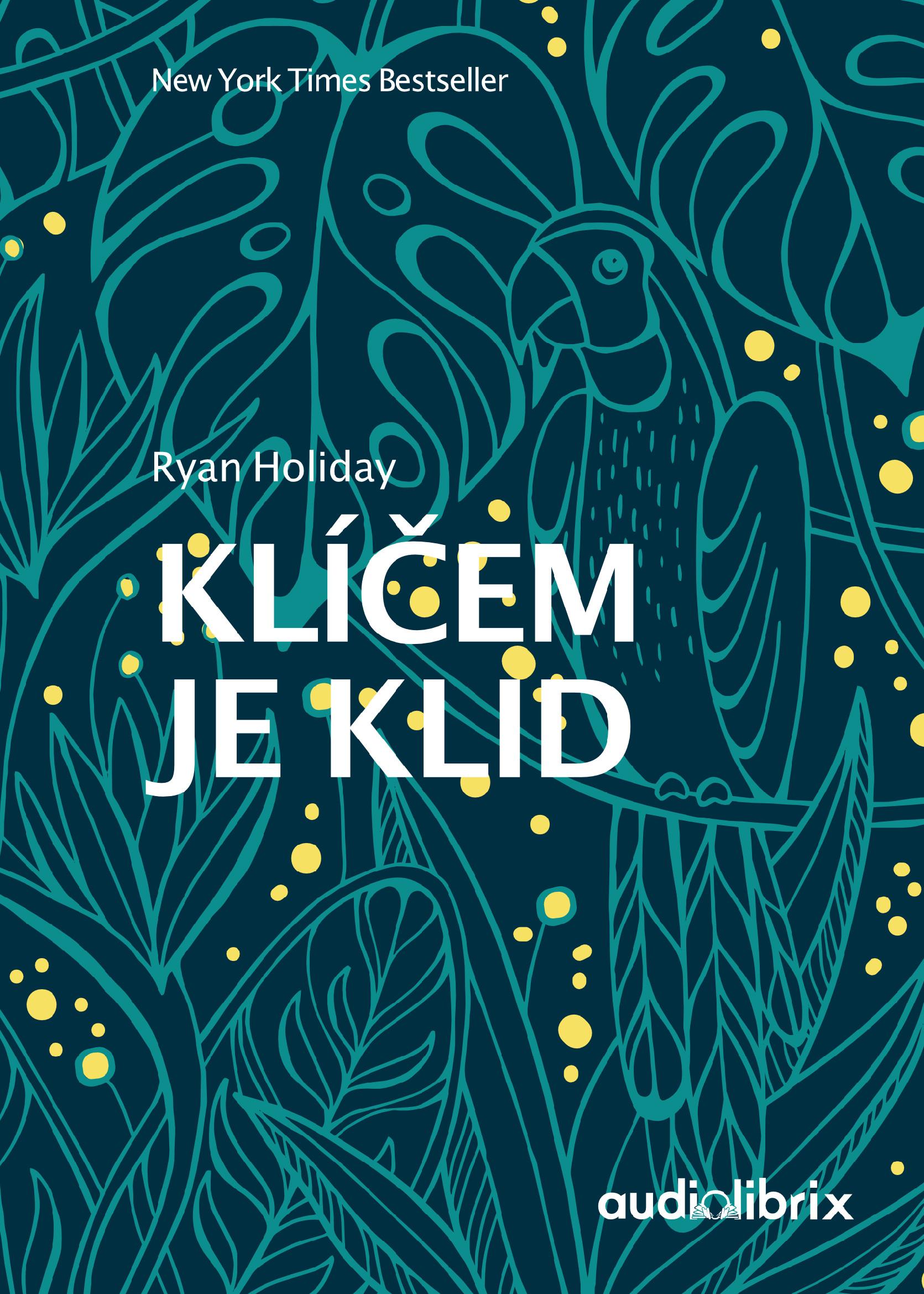 Audiolibrix Klíčem je klid - Ryan Holiday