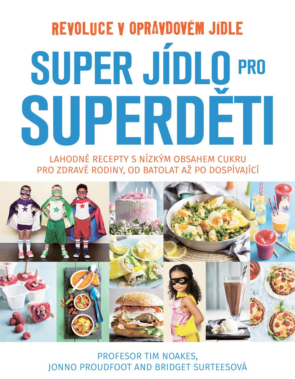 Publixing Super jídlo pro superděti - Tim Noakes, Jonno Proudfoot, Bridget Surteesová