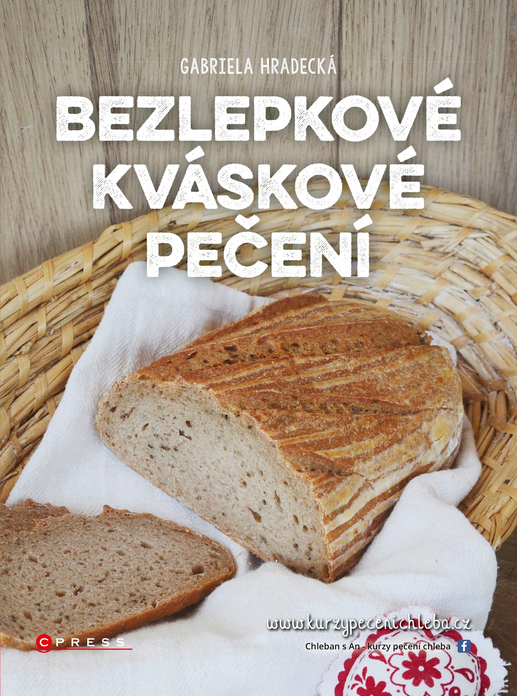 Albatros Media Bezlepkové kváskové pečení - Gabriela Hradecká
