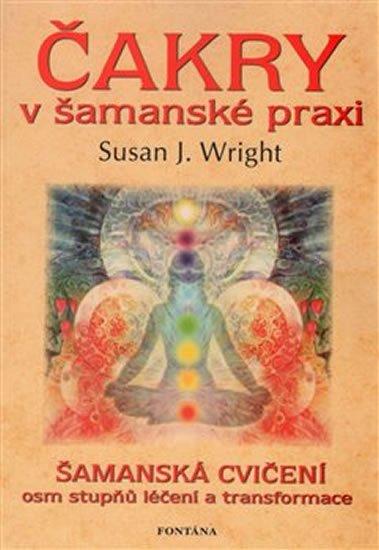 Fontána Čakry v šamanské praxi - Susan J. Wright