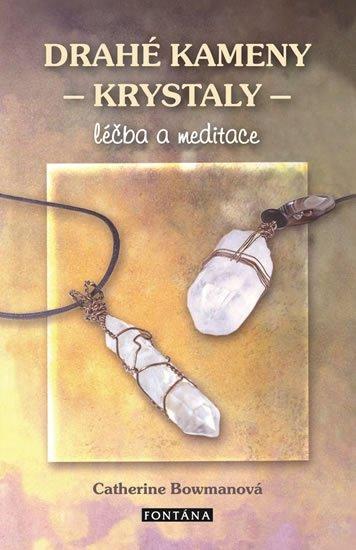 Fontána Drahé kameny a krystaly - Catherine Bowmanová