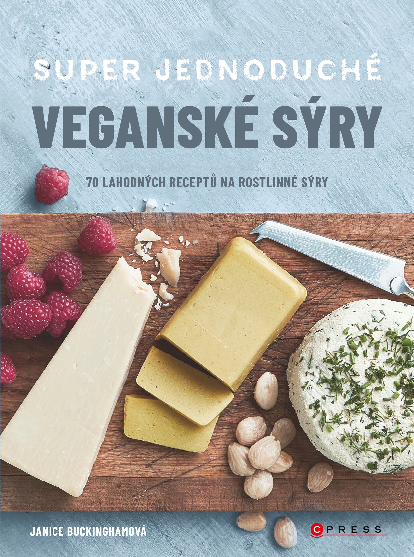 Albatros Media Super jednoduché veganské sýry - Janice Buckingham