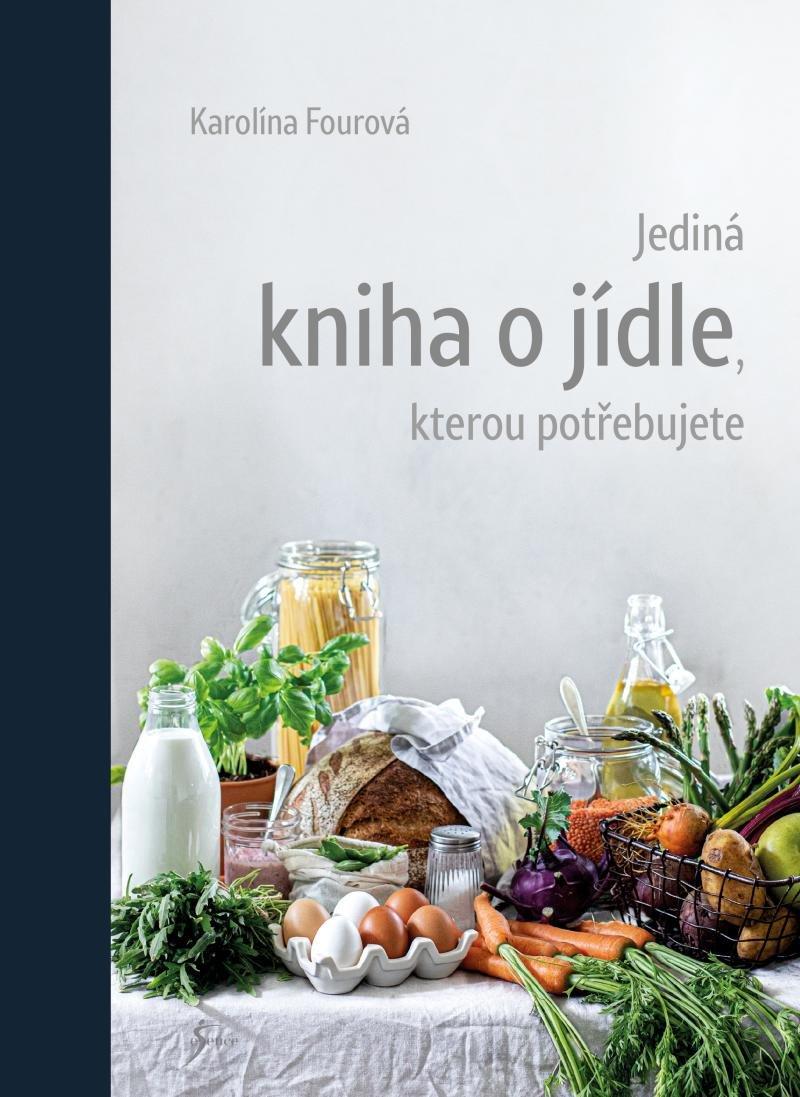 Nejlevnější knihy Jediná kniha o jídle, kterou potřebujete - Karolína Fourová
