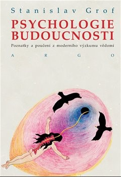 Nejlevnější knihy Psychologie budoucnosti - Stanislav Grof