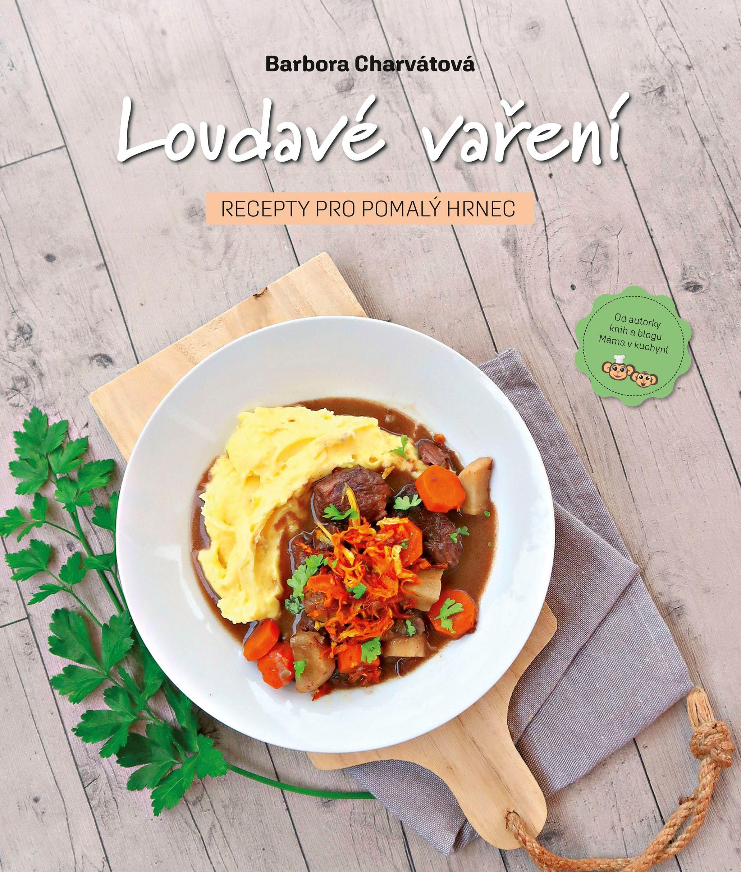 Albatros Media Loudavé vaření: Recepty pro pomalý hrnec - Barbora Charvátová