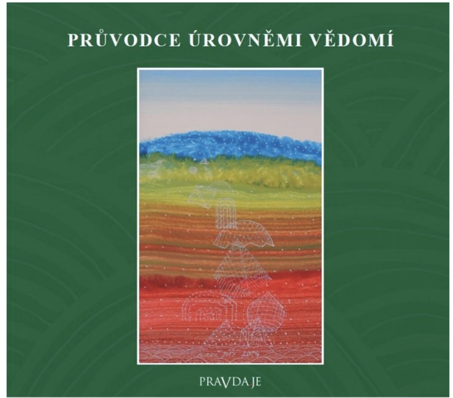 PRAVDA.JE Průvodce úrovněmi vědomí, audiokniha na CD - Dr. David R. Hawkins