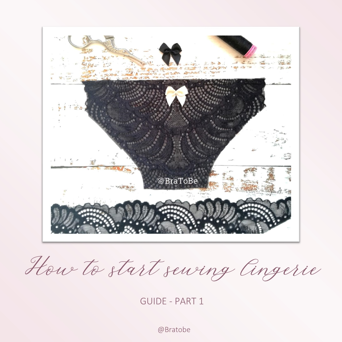 How to start sewing your own lingerie? Part1