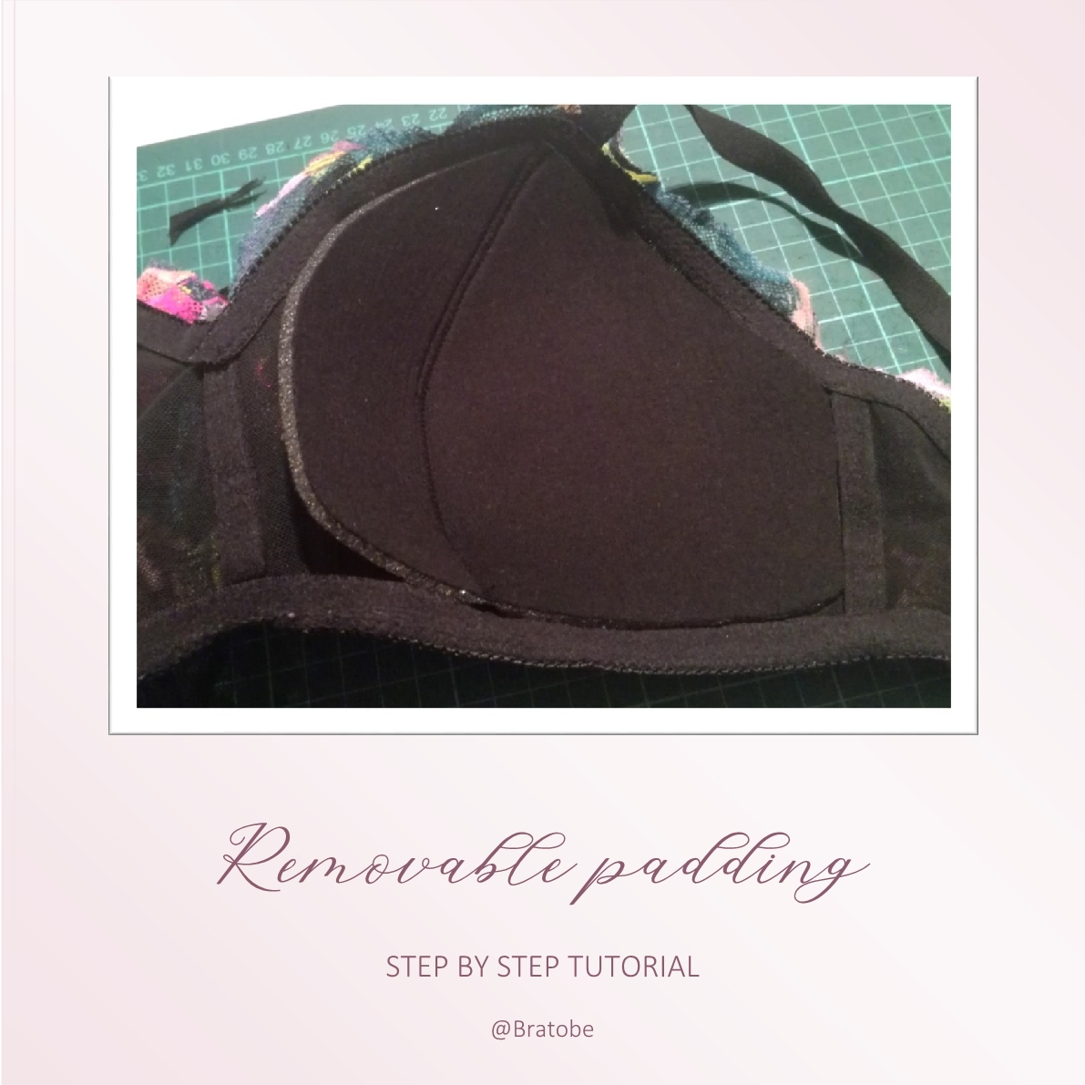 How to make removable padding for your bralette