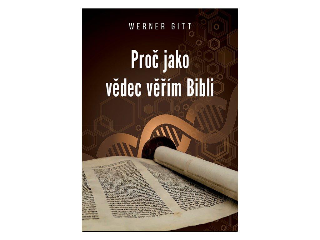 Proč jako vědec věřím Bibli (Werner Gitt)