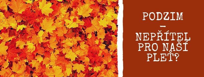 Podzim - nepřítel pro naší pleť?