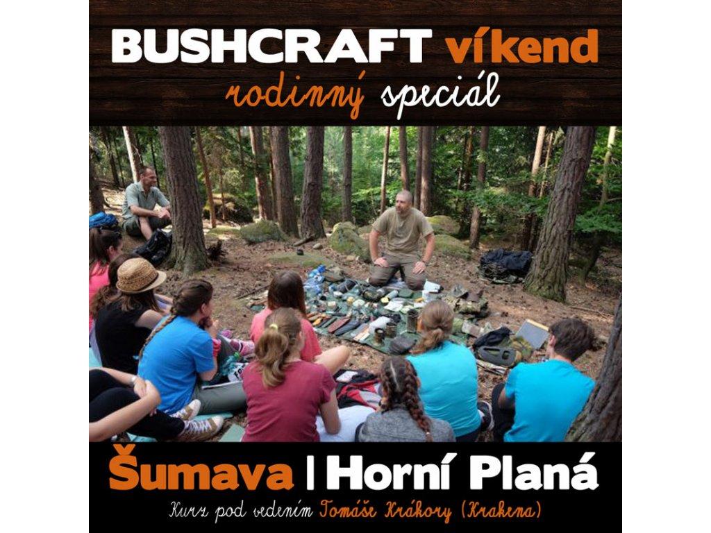 BUSHCRAFT víkend - rodinný Speciál