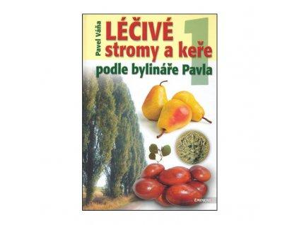 Léčivé stromy a keře podle bylináře Pavla 1. díl