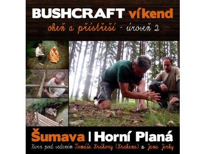BUSHCRAFT víkend - oheň a přístřeší - úroveň 2
