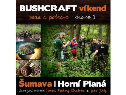 BUSHCRAFT víkend - voda a potrava - úroveň 3