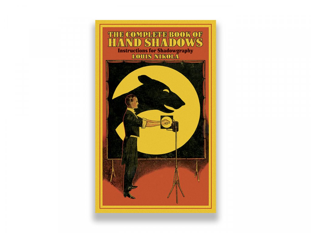 The Complete Book of Hand Shadows