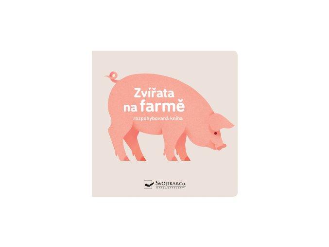Zvířata na farmě (Rozpohybovaná kniha)