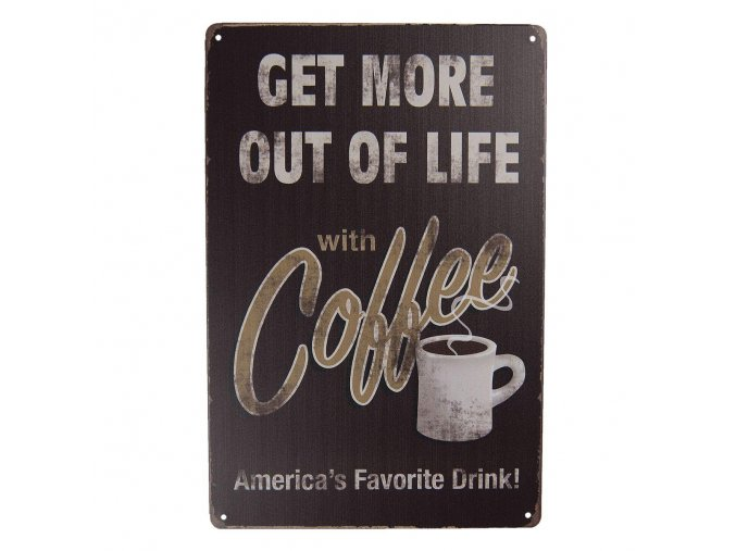 plechova cedule Get for out of life with Coffee