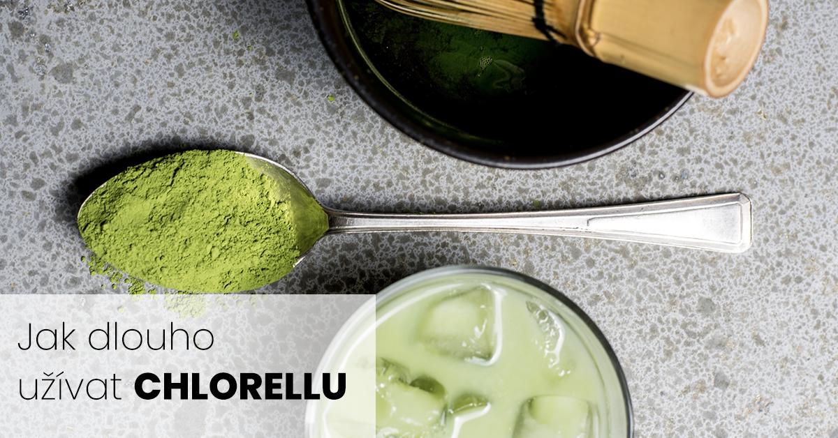 Jak dlouho užívat chlorellu