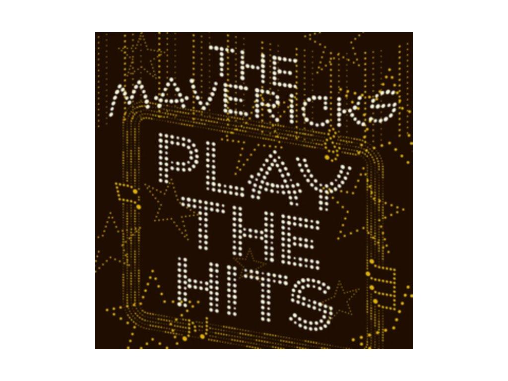 The Mavericks - Play The Hits