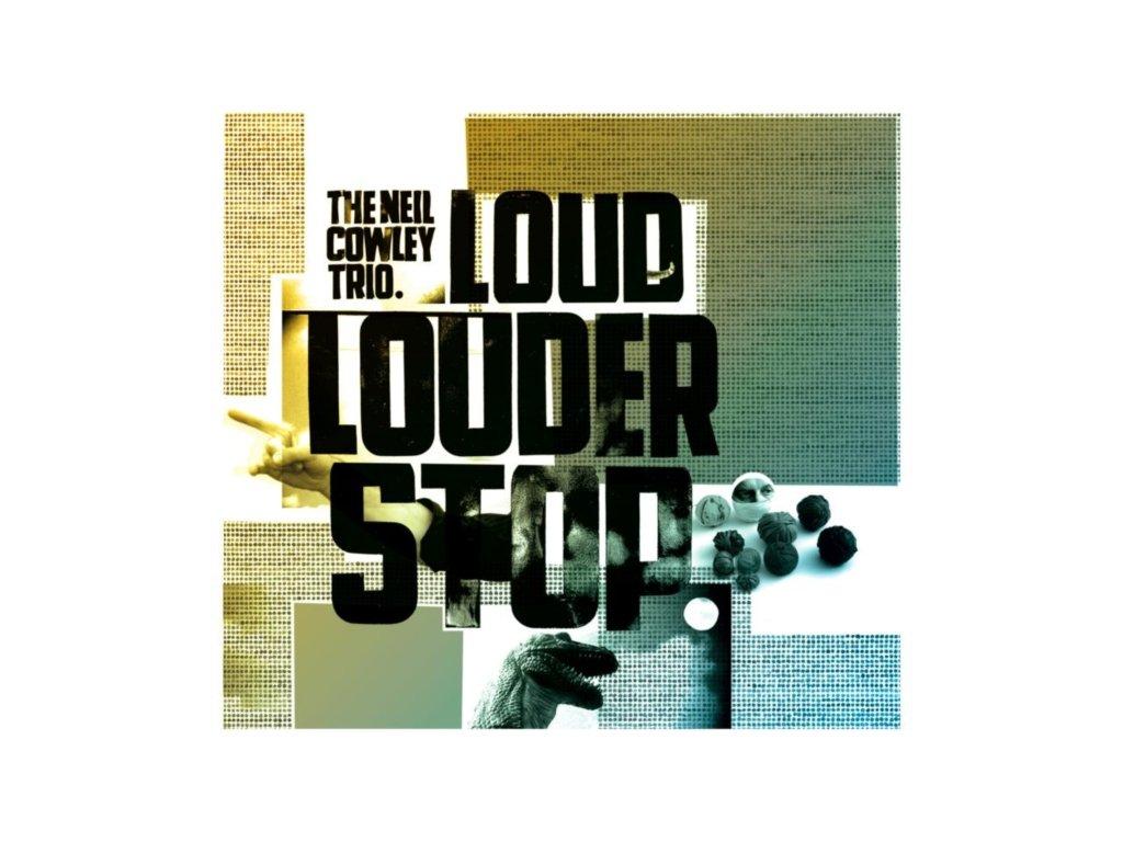 The Neil Cowley Trio - Loud Louder Stop