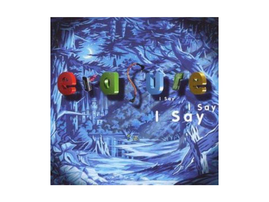 Erasure - I Say I Say I Say (Music CD)