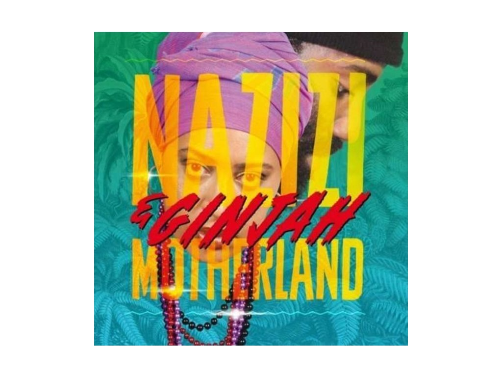 NAZIZI & GINJAH - Motherland (CD)