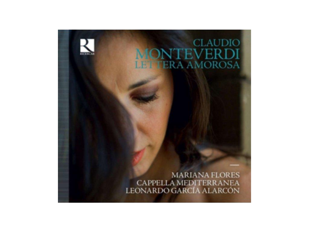 MARIANA FLORES / CAPPELLA MEDITERRANEA / LEONARDO GARCIA ALARCON - Monteverdi: Lettera Amorosa (CD)