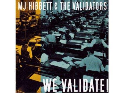 MJ HIBBETT & THE VALIDATORS - We Validate (CD)