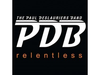 PAUL DESLAURIERS BAND - Relentless (CD)