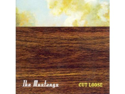 MUSTANGS - Cut Loose (CD)
