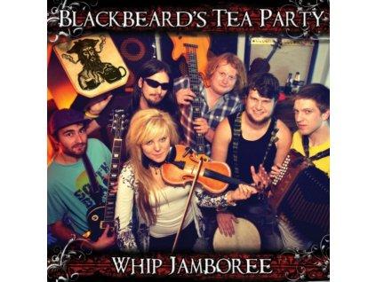 BLACKBEARDS TEA PARTY - Whip Jamboree (CD)