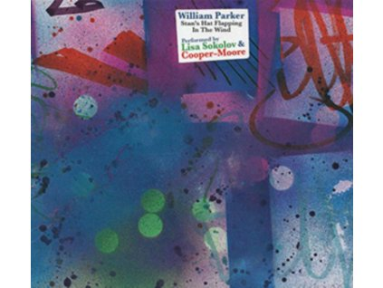 WILLIAM PARKER / LISA SOKOLOV & COOPER-MOORE - StanS Hat Flapping In The Wind (CD)