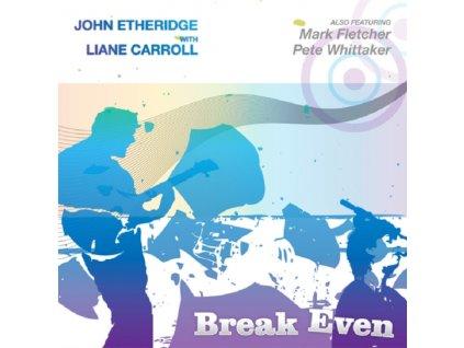 JOHN ETHERIDGE & LIANE CARROLL - Break Even (CD)