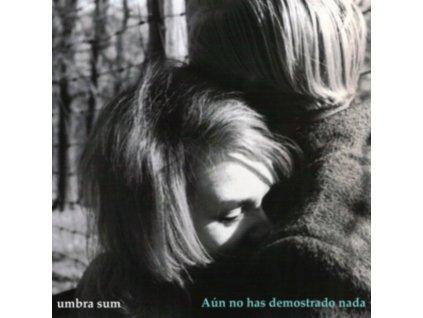 UMBRA SUM - Aun No Has Demostrado Nada (CD)