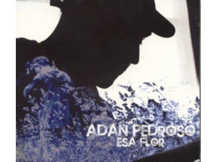 ADAN PEDROSO - Esa Flor (CD)