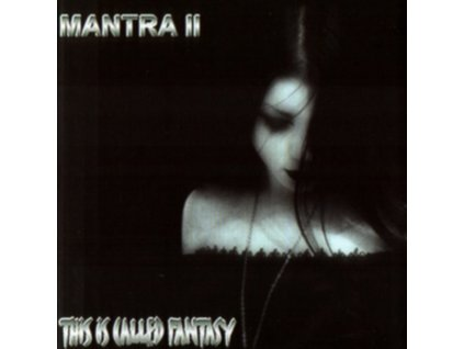 MANTRA 2 - This Is Called Fantasy (CD)