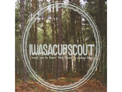 I WAS A CUB SCOUT - I Want You To Know That There Is Always Hope (CD)