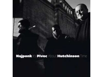 NAJPONK / PIVEC / HUTCHINSON - Its About Time (CD)