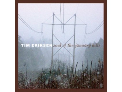 TIM ERIKSON - Soul Of The January Hills (Digipak) (CD)
