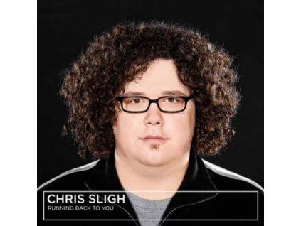 CHRIS SLIGH - Running Back To You (CD)