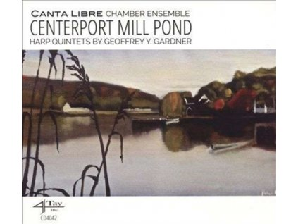 CANTA LIBRE CHAMBER ENSEMBLE - Centerport Mill Pond - Harp Quintets By (CD)