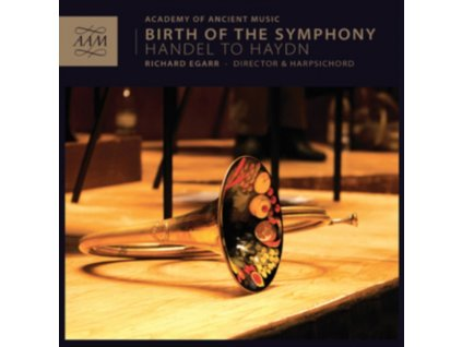 EGARRACADEMY OF ANCIENT - Birth Of The Symphony  Handel To Haydn (CD)