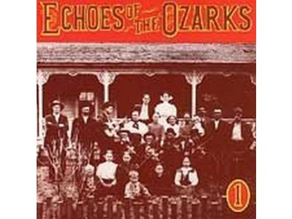 VARIOUS ARTISTS - Echoes Of The Ozarks Vol 1 (CD)