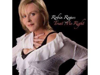 ROBIN ROGERS - Treat Me Right (CD)