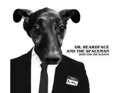 DR. BEARDFACE AND THE SPACE MAN - Here For The Scraps (CD)