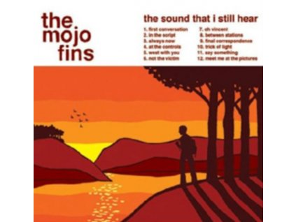 MOJO FINS - The Sound That I Still Hear (CD)