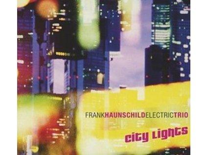 FRANK HAUNSCHILD ELECTRIC TRIO - City Lights (CD)