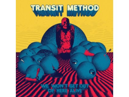 TRANSIT METHOD - We WonT Get Out Of Here Alive (CD)